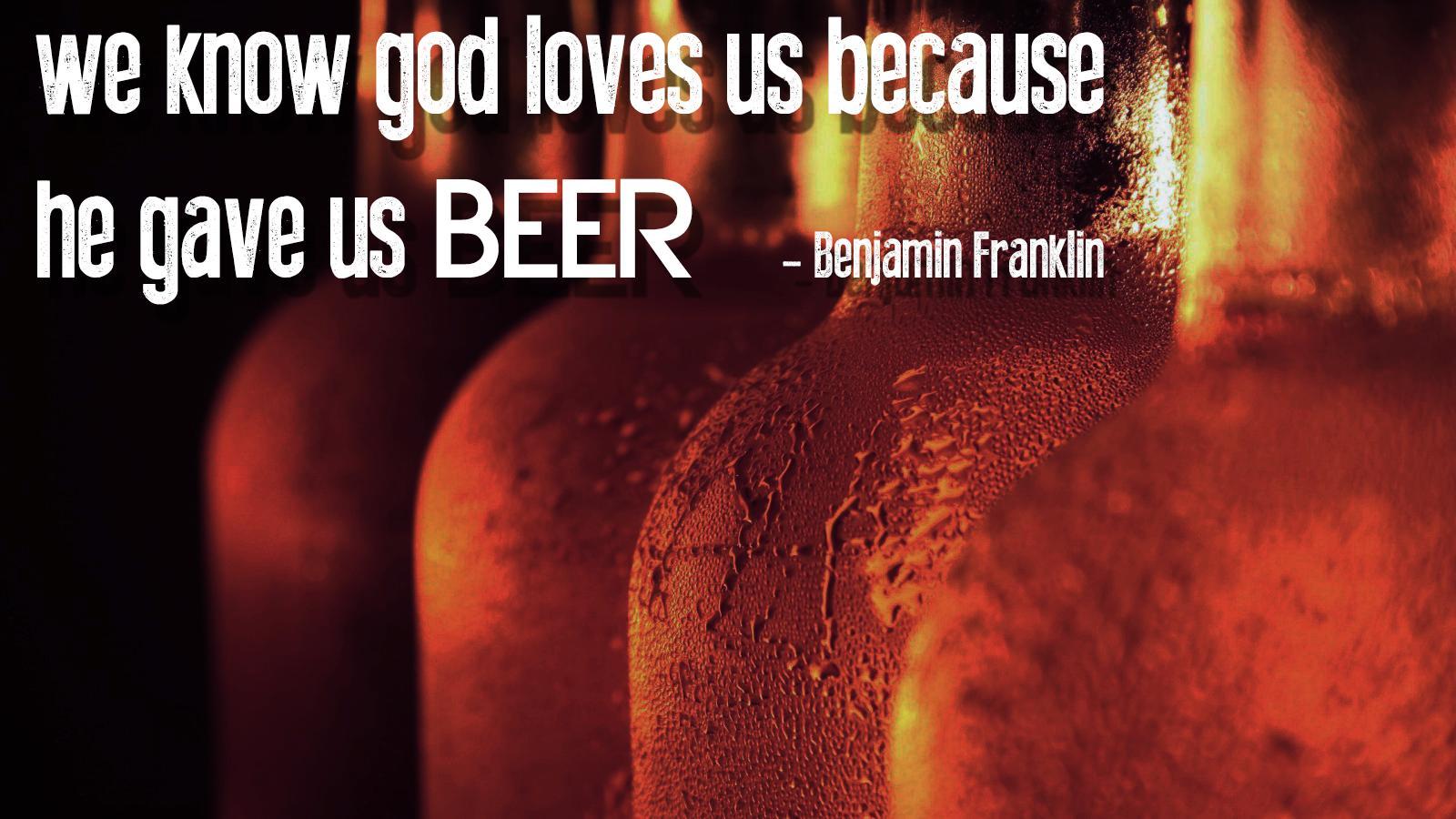 1600x900 px beer benjamin franklin God love 1766829